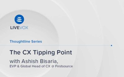 The CX Tipping Point with Ashish Bisaria, EVP & Global Head of CX @ Firstsource
