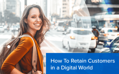 How To Retain Customers in a Digital World